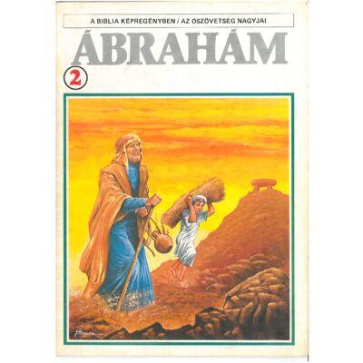 A biblia képregényben / Az ószövetség nagyjai 2. Ábrahám II.