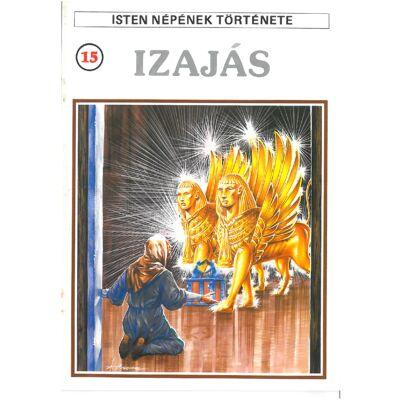 Isten népének története 15. Izajás