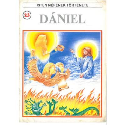 Isten népének története 23 Dániel