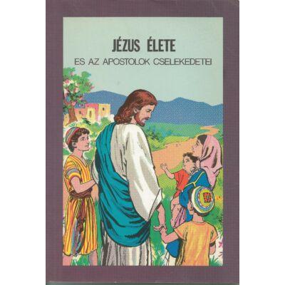 Jézus élete és az apostolok cselekedetei