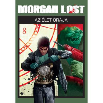 Morgan Lost 5. Az élet órája