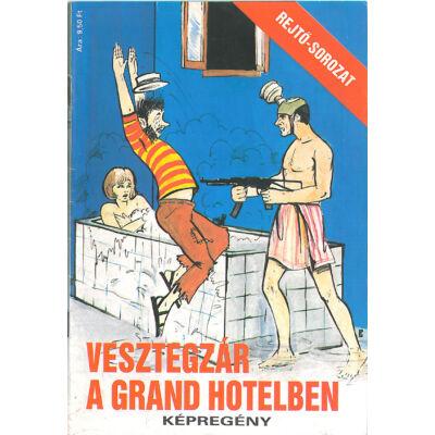 Rejtő-sorozat  17. Vesztegzár a Grand Hotelben