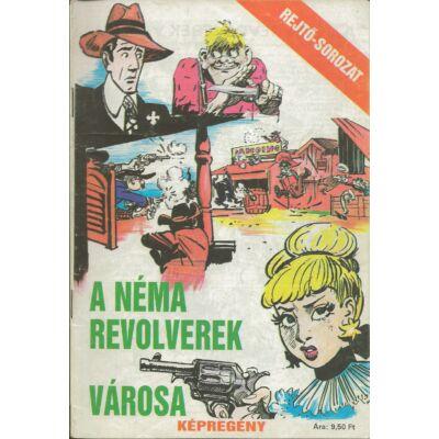 Rejtő-sorozat  20. A néma revolverek városa