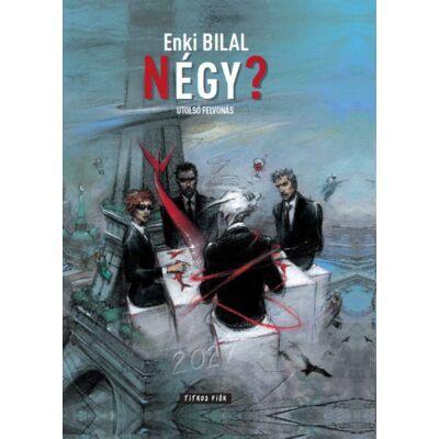 Enki Bilal: Négy? (Szörny tetralógia 4.)