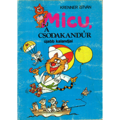 Micu, a csodakandúr újabb kalandjai